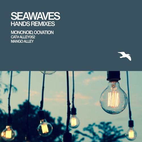 Seawaves - Hands (Mononoid Remix) preview