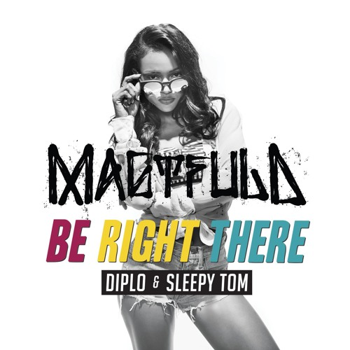 Diplo & Sleepy Tom - Be Right There (Magtfuld Bootleg)
