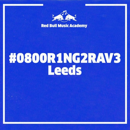 #0800R1NG2RAV3 - so you want to know what's happening in Leeds?