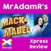 Mack & Mabel - MrAdamR's Xpress Review