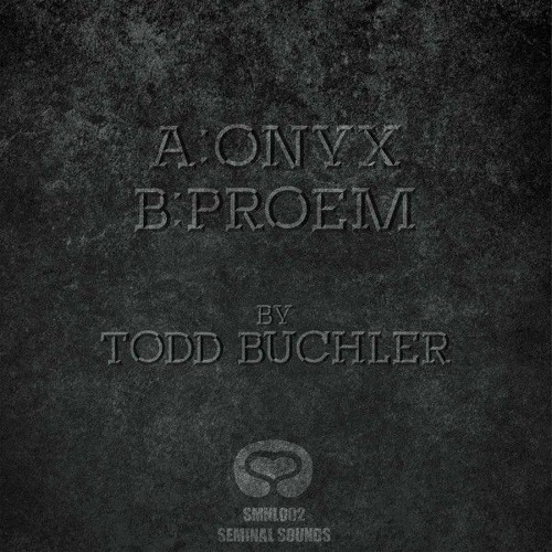 Todd Buchler - Onyx (Clip) - NOW AVAILABLE - SMNL002