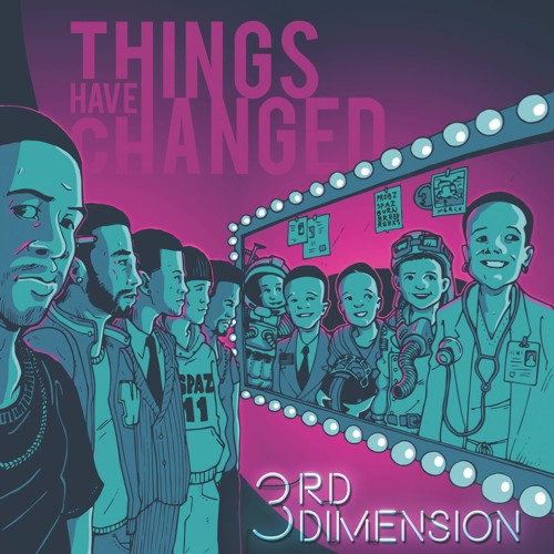 3rd Dimension – Things Have Changed