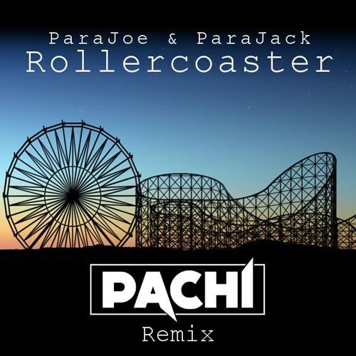 Rollercoaster (PACHi Remix)