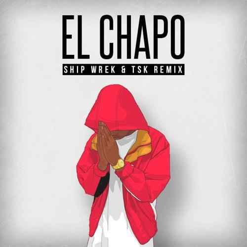 Skrillex - El Chapo (Ship Wrek & TSK Remix)