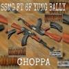 SSMG Ft YungBally x Choppa