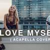 Hailee Steinfeld - Love Myself (Acapella Cover) W- Louisa Wendorff