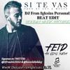 FEID - Si Te Vas, Te Vas (DJ Fran Iglesias Personal Beat EDIT)