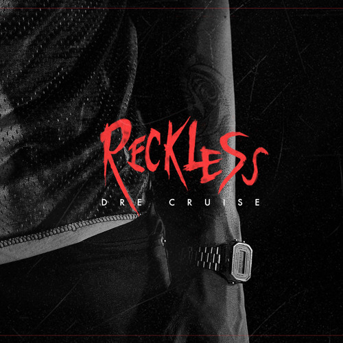 Dre Cruise - Reckless (Ft. Hona Costello)