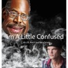 Im A Little Confused ft. Avicii and Ben Carson