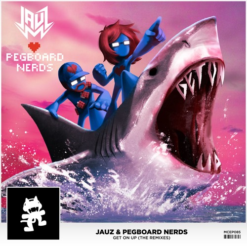 Jauz & Pegboard Nerds - Get On Up (Getter Remix) by