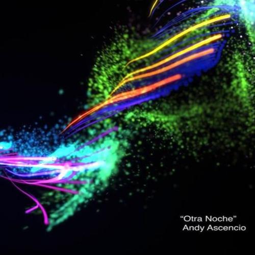 Andy Ascencio - Otra Noche