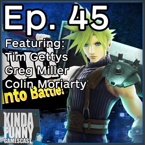 Cloud in Smash Bros. and Half Life 3 Predictions - Kinda Funny Gamescast Ep. 45