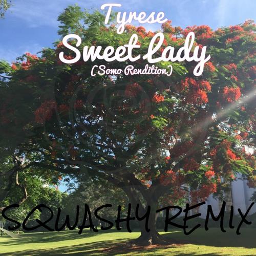 """Tyrese sweet lady (rodney """"darkchild"""" jerkins) (remix."""