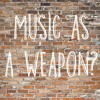 Episode 1: Music As A Weapon?
