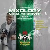 Download MIXOLOGY -NAIJA TAKEOVER Vol. 2 - Nigerian 55th Independence Edition(2015) Mp3