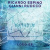 Ricardo Espino, Gianni Ruocco - The World I Know (Original Mix)