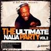 DJ Dee Money Presents The Ultimate Naija Party 5 Hours MegaMix Volume 2