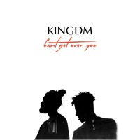 KINGDM - Can't Get Over You