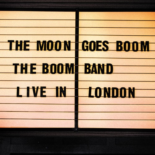 The Boom Band - The Moon Goes Boom - Live in London