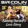 Sir Colin feat. Linda Fäh - Sammy Darnell`s Love Story (Sergey Smile Remix)