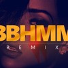 Rihanna BBHMM Remix