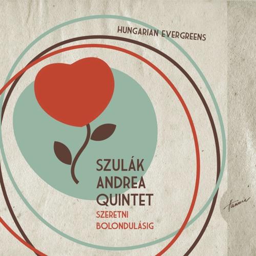 Szulák Andrea Quintet - Engem nem lehet elfelejteni