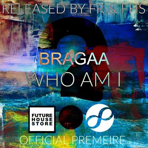 Bragaa - Who Am I (Original Mix)
