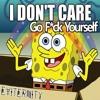 I Don't Care, Go F*ck Yourself (Original Mix)
