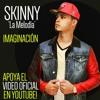 Skinny La Melodia - Imaginacion