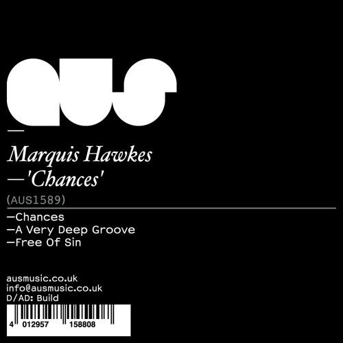 Premiere: Marquis Hawkes - Chances