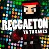 REGGAETON (YA TU SABES) - RedstoneCanarias *Click en Buy para descargar gratis*