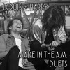 Louis And Harry - Made In The A.M. Duets [USE EARPHONES]