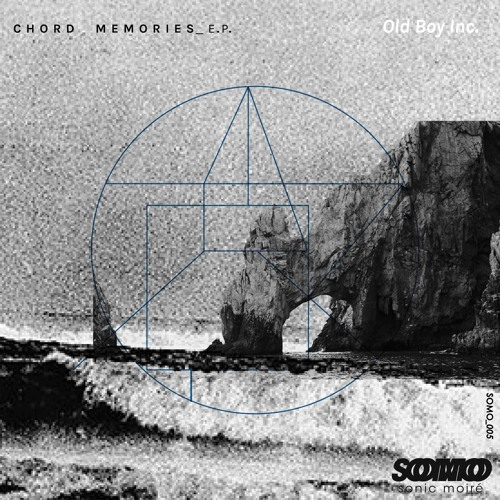 SOMO005 - Old Boy Inc. - Chord Memories e.p. [free download / tape release]
