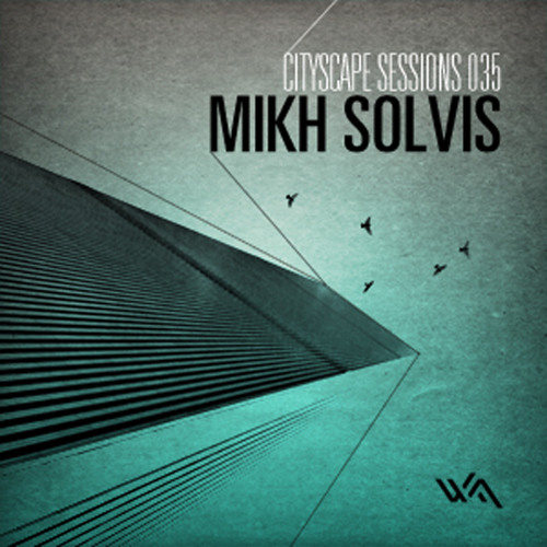 Cityscape Sessions 035: Mikh Solvis