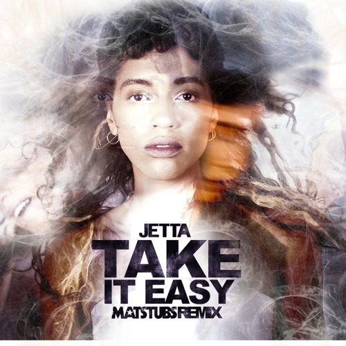 Download Jetta - Take It Easy (Matstubs Remix) [Premiere]