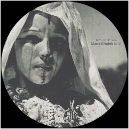 Armen Miran - Marta (Duduk Mix) by Armen Miran   Free