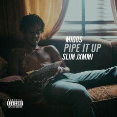 Pipe It Up (Slim Jxmmi Remix)