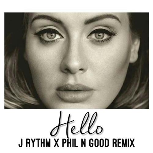 HELLO [J RYTHM & PHIL N GOOD REMIX] [FREE DOWNLOAD]