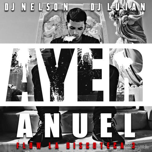 Anuel - Ayer (Prod. by DJ Nelson & DJ Luian)