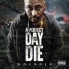 14. A Perfect Day To Die Prod. By Tariq Beats