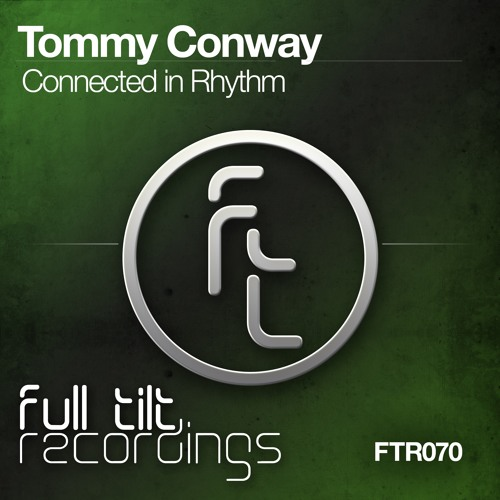 FTR070 : Tommy Conway - Connected In Rhythm (Original Mix)