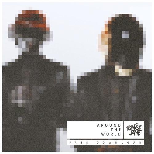 Daft Punk - Around The World (Tom & Jame Remix)