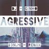 DJ Ginho - Agressive (B3NJ4 Remix)