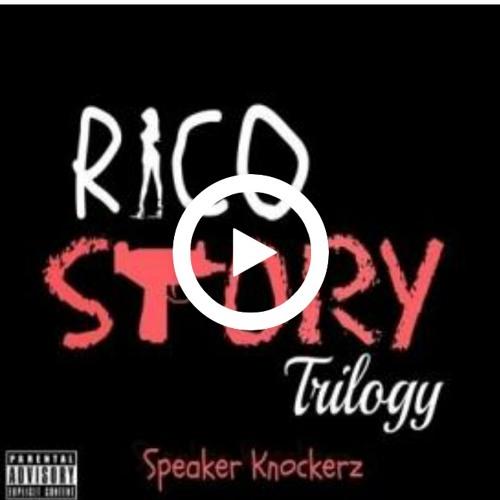 Speaker Knockerz - Rico Story Trilogy.mp10 by Gus Jesus Lopez-Arteaga