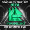 Thomas Gold Feat. Bright Lights - Believe (Leon Bait & Nextec Remix) [Radio Edit]