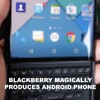 BlackBerry - An Important Message About Android