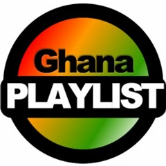 GHANA PLAYLIST VOL.2 (Early 2015)