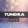Tundra - KAARE (Original Mix)