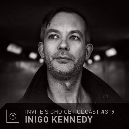 Invite's Choice Podcast 319 - Inigo Kennedy