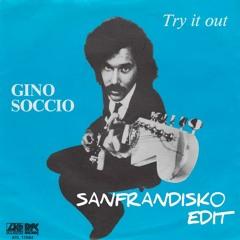 Try It Out - Gino Soccio - SanFranDisko Re - Edit